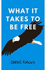 What It Takes To Be Free (English Edition) eBook Kindle