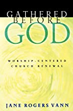 Gathered before God: Worship-Centered Church Renewal