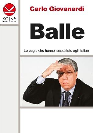 Balle: Le bugie che hanno raccontato agli italiani
