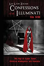 Confessions of an Illuminati Vol. 6.66: The Age of Cyber Satan, Artificial Intelligence, and Robotics
