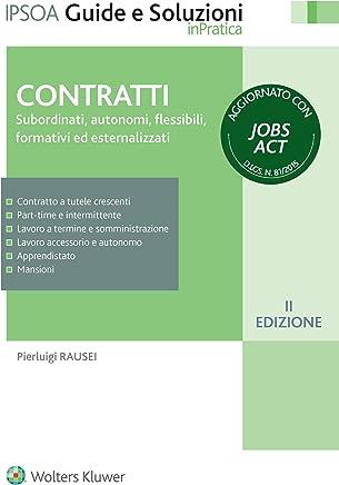 Contratti: Subordinati, autonomi, flessibili, formativi ed esternalizzati