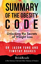 Summary: The Obesity Code: Unlocking the Secrets of Weight Loss by Dr. Jason Fung and Timothy Noakes: Understand Main Takeaways and Analysis