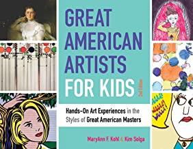 Great American Artists for Kids: Hands-On Art Experiences in the Styles of Great American Masters (Bright Ideas for Learning)