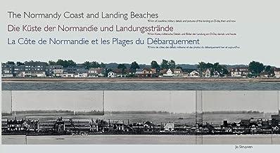 La côte de Normandie et les plages du débarquement: 90 kms de côtes, des détails militaires et des photos du débarquement,...