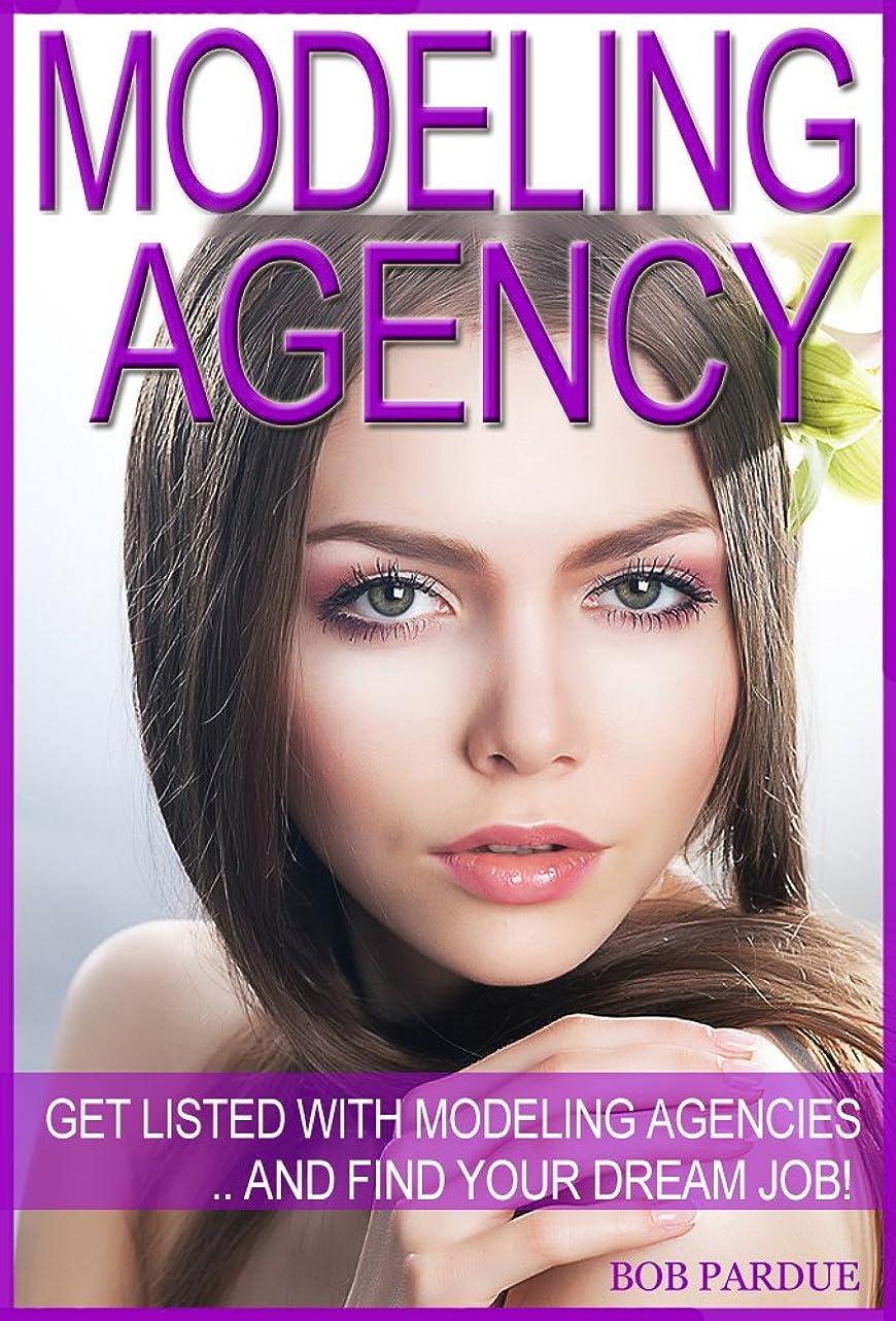 小石誘導防止Modeling Agency Tips: Get Listed with Fashion Modeling Agencies and Find Your Dream Job (English Edition)