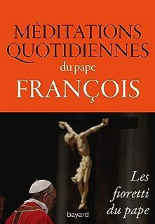 Méditations quotidiennes du pape François, Les fioretti du pape (Essais religieux divers) (French Edition)