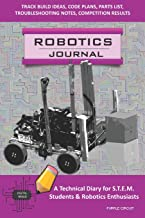 ROBOTICS JOURNAL - A Technical Diary for STEM Students & Robotics Enthusiasts: build ideas, code plans, parts list, troubleshooting notes, competition results, meeting minutes, PURPLE CIRCUIT