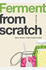 Ferment: Slow Down, Make Food to Last (From Scratch) (English Edition) Format Kindle