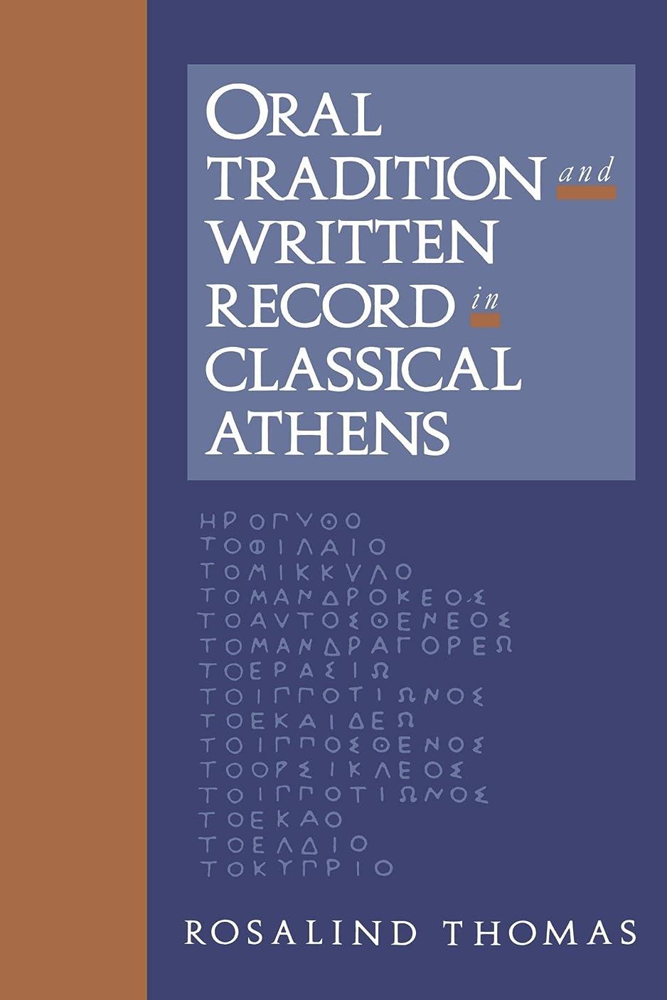 咽頭ロゴ不当Oral Tradition and Written Record in Classical Athens (Cambridge Studies in Oral and Literate Culture)