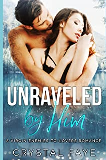 Unraveled by Him: A Virgin Enemies-to-Lovers Romance