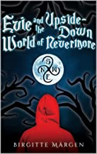Evie and the Upside-Down World of Nevermore (A Twisted Fairy Tale: A Young Adult Fantasy)