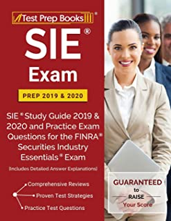SIE Exam Prep 2019 & 2020: SIE Study Guide 2019 & 2020 and Practice Exam Questions for the FINRA Securities Industry Essentials Exam [Includes Detailed Answer Explanations]