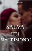 salva tu matrimonio: formas de salvar mi matrimonio,tips,consejos,secretos