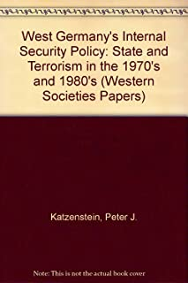 West Germany's Internal Security Policy: State and Violence in the 1970's and 1980's (Western Societies Program Occasional Paper No. 28)