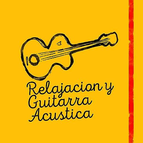 Relajacion y Guitarra Acustica de Relajacion y Guitarra Acustica ...
