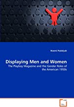 Displaying Men and Women: The Playboy Magazine and the Gender Roles of the American 1950s