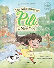 The Adventures of Pili in New York. Dual Language Books for Children ( Bilingual English - Spanish ) Cuento en español