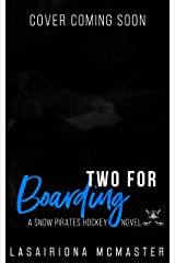 Two for Boarding: (A Snow Pirates Novel) (The Minnesota Snow Pirates Series Book 4) Kindle Edition
