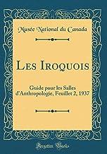 Les Iroquois: Guide pour les Salles d'Anthropologie, Feuillet 2, 1937 (Classic Reprint)