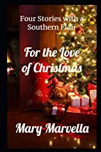 For the Love of Christmas: Four Stories with a Southern Flair