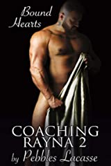 Coaching Rayna #2: Bound Hearts Kindle Edition