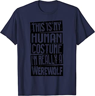 This Is My Human Costume I'm Really A Werewolf Easy Cosplay T-Shirt