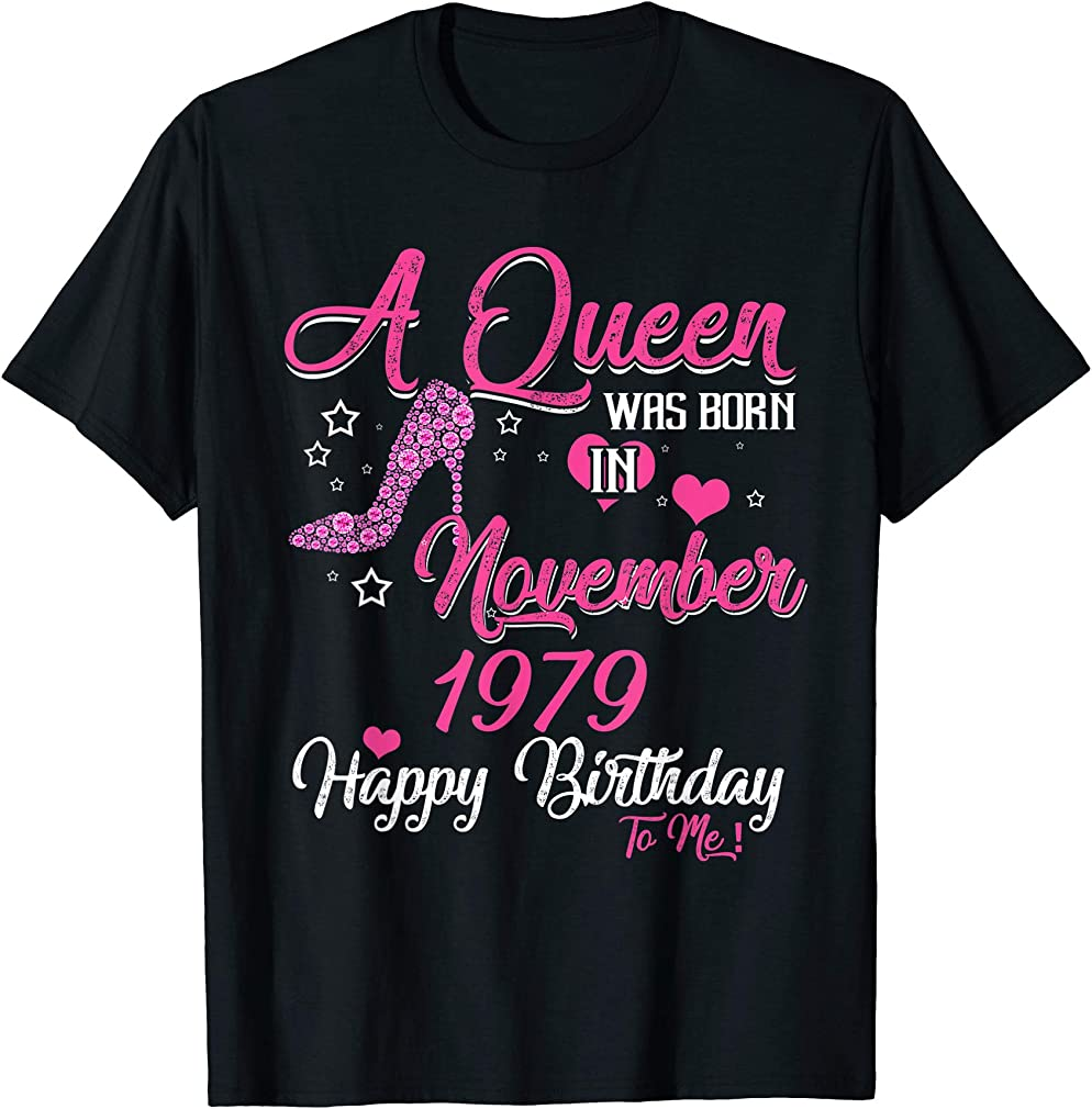 A Queen Was Born In November 1979 40th Birthday T-shirt T-shirt