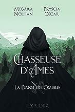 Chasseuse d'Âmes: La danse des ombres : tome 1