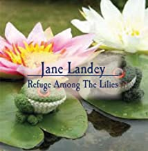 Refuge Among The Lilies