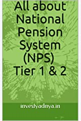 All about National Pension System (NPS) Tier 1 & 2 Kindle Edition