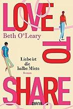 Love to share – Liebe ist die halbe Miete: Roman (German Edition)