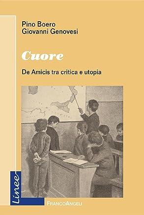 Cuore. De Amicis tra critica e utopia (Linee Vol. 2)