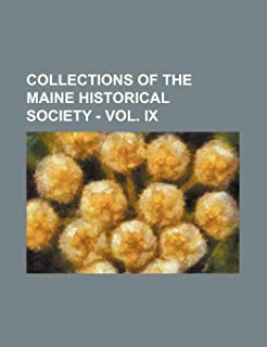 Collections of the Maine Historical Society - Vol. IX