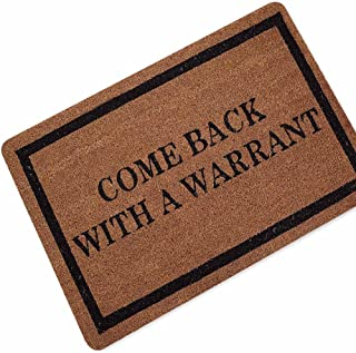 "DKISEE Indoor Outdoor Entrance Rug Floor Mat Funny Come Back With A Warrant Rubber Doormat, 18""x30"""