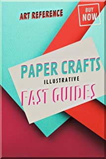 Paper Crafts Illustrative Fast Guides (English Edition)