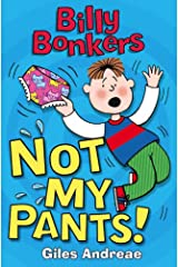 Not My Pants! (Billy Bonkers) Kindle Edition