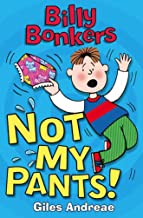 Not My Pants! (Billy Bonkers Book 7)
