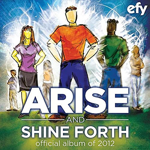 Efy 2012: Especially for Youth (Arise and Shine Forth) by