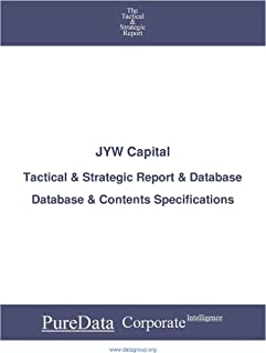 JYW Capital: Tactical & Strategic Database Specifications - TSX-Venture perspectives (Tactical & Strategic - Canada Book 16878)
