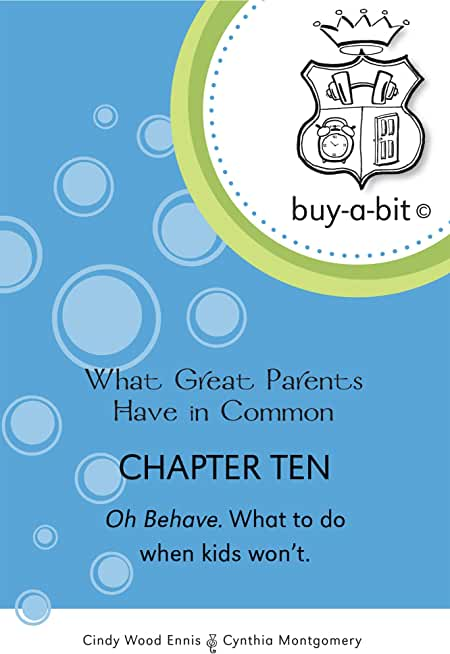 buy-a-bit Chapter 10: Toddlers to Age 5ish ~ Oh Behave. What to do when kids won't. (What Great Parents Have in Common) (English Edition)