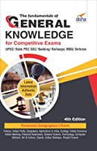 The Fundamentals of General Knowledge for Competitive Exams - UPSC/State PCS/SSC/Banking/Railways/MBA/Defence