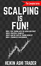 Scalping is Fun! 1-4: Book 1: Fast Trading with the Heikin Ashi chart Book 2: Practical Examples Book 3: How Do I Rate my Trading Results? Book 4: Trading Is Flow Business