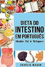 Dieta do Intestino Em português/ Intestine Diet In Portuguese