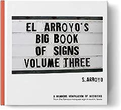 El Arroyo's Big Book of Signs Volume Three
