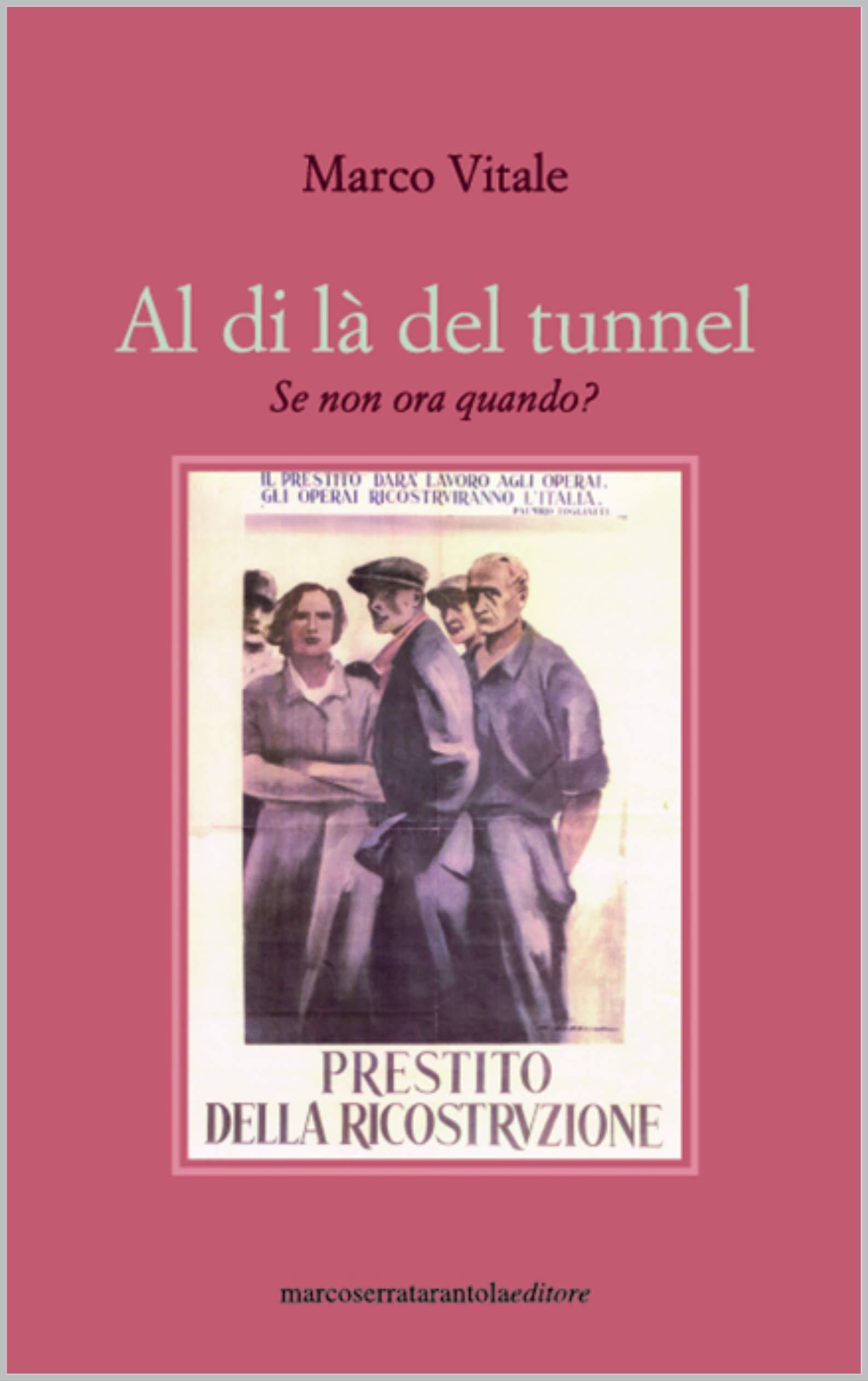 Al di là del tunnel: Se non ora, quando? (Italian Edition)