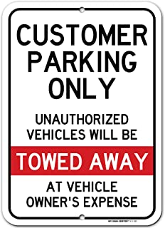 """Customer Parking Only Sign Unauthorized Vehicles Will Be Towed, 10"""" x 14"""", Made Out of .040 Rust-Free Aluminum, Indoor/Out..."""