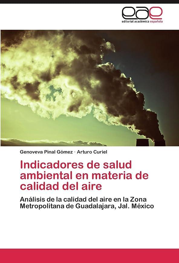 優しさメロン微生物Indicadores de Salud Ambiental En Materia de Calidad del Aire
