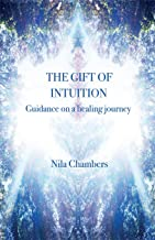 The Gift of Intuition: Guidance on a healing journey