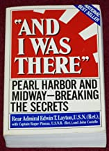 And I Was There: Pearl Harbor and Midway - Breaking the Secrets