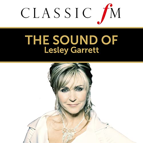 The Sound Of Lesley Garrett (By Classic FM)